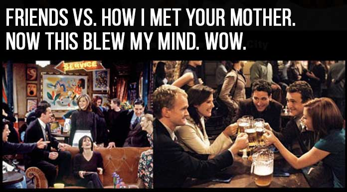 Friends Or How I Met Your Mother Yahoo : Friends vs how i met your mother now this blew my mind wow