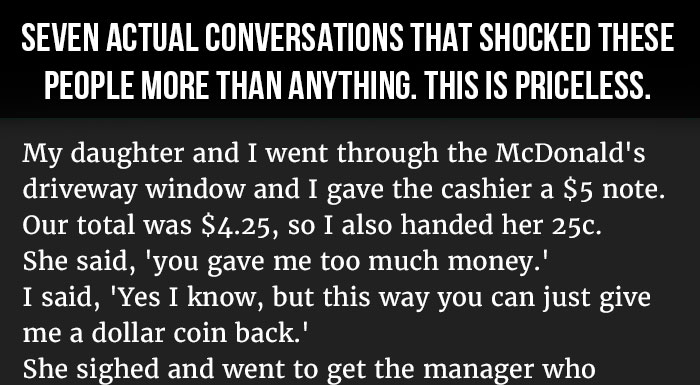 7 Actual Conversations That Shocked These People More Than